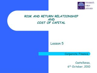 RISK AND RETURN RELATIONSHIP AND COST OF CAPITAL