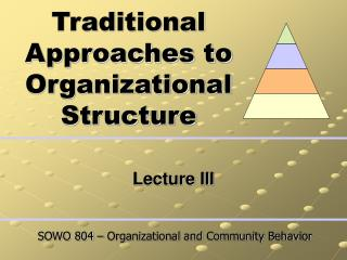 Traditional Approaches to Organizational Structure