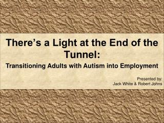 There's a Light at the End of the Tunnel: