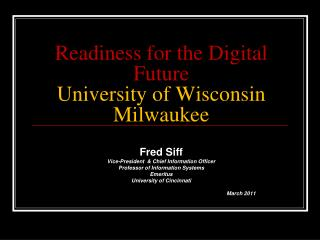 Readiness for the Digital Future  University of Wisconsin Milwaukee