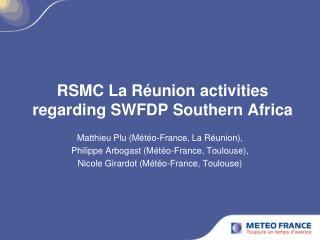 RSMC La Réunion activities regarding SWFDP Southern Africa