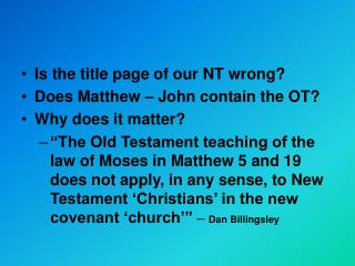 Is the title page of our NT wrong? Does Matthew – John contain the OT? Why does it matter?