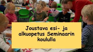 Joustava  esi - ja alkuopetus Seminaarin koululla