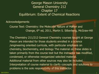 George Mason University General Chemistry 212 Chapter 17 Equilibrium: Extent of Chemical Reactions