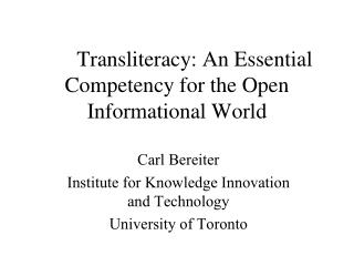 Transliteracy: An Essential Competency for the Open Informational World