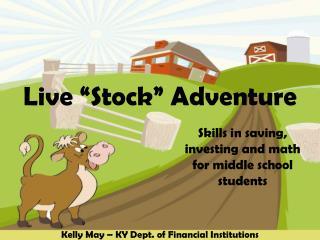 """Live """"Stock"""" Adventure"""
