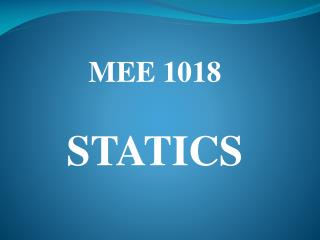 MEE 1018 STATICS