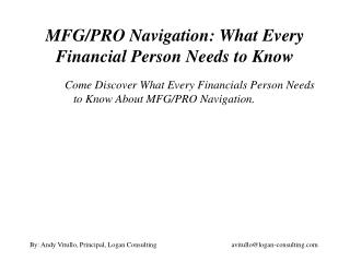 MFG/PRO Navigation: What Every Financial Person Needs to Know