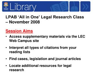 LPAB �All in One� Legal Research Class � November 2008