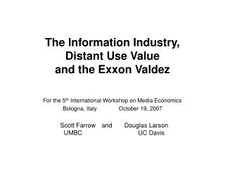 The Information Industry,  Distant Use Value  and the Exxon Valdez