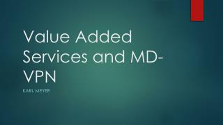 Value Added Services and MD-VPN
