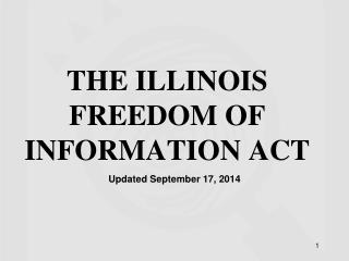 THE  ILLINOIS FREEDOM OF  INFORMATION ACT