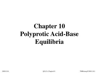 Chapter 10 Polyprotic Acid-Base Equilibria