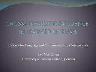 CROSS-LINGUISTIC INFLUENCE  IN LEARNER ENGLISH