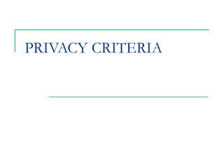 PRIVACY CRITERIA