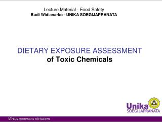 DIETARY EXPOSURE ASSESSMENT of Toxic Chemicals