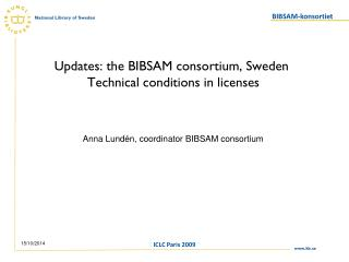 Updates: the BIBSAM consortium, Sweden  Technical conditions in licenses