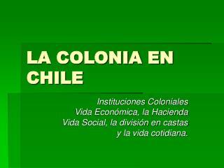 LA COLONIA EN CHILE