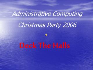 Administrative Computing Christmas Party 2006