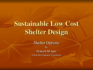Sustainable Low Cost Shelter Design
