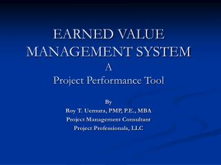 EARNED VALUE MANAGEMENT SYSTEM A Project Performance Tool