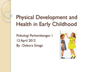 Physical Development and Health in Early Childhood