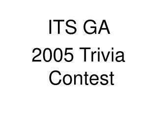 ITS GA  2005 Trivia Contest