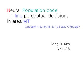 N eural  Population code for  fine  perceptual decisions  in area  MT