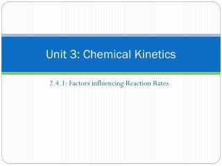Unit 3: Chemical Kinetics