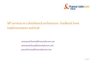 SIP services in a distributed architecture : feedback from implementation and trial