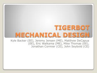 TIGERBOT MECHANICAL DESIGN