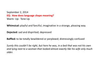 September 2, 2014 EQ:  How does language shape meaning? Warm- Up:  Tone Up