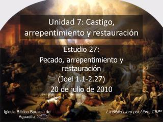 Unidad 7: Castigo, arrepentimiento y restauraci n
