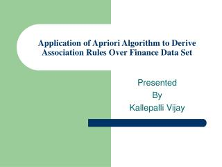 Application of Apriori Algorithm to Derive Association Rules Over Finance Data Set