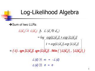 Log-Likelihood Algebra
