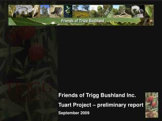 Friends of Trigg Bushland Inc. Tuart Project   preliminary report September 2009