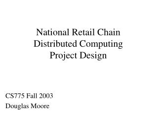 National Retail Chain  Distributed Computing  Project Design