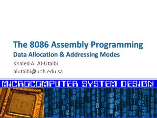 The 8086 Assembly Programming Data Allocation & Addressing Modes