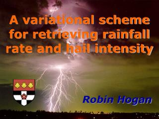 A variational scheme for retrieving rainfall rate and hail intensity
