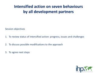 Intensified action on seven  behaviours by all development partners