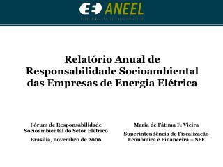 Relat rio Anual de  Responsabilidade Socioambiental  das Empresas de Energia El trica