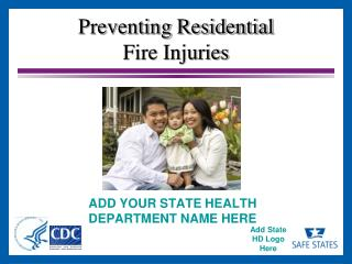 Preventing Residential  Fire Injuries