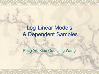 Log-Linear Models   & Dependent Samples