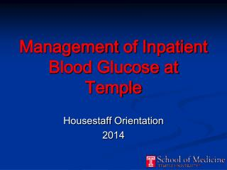Management  of Inpatient Blood  Glucose at Temple