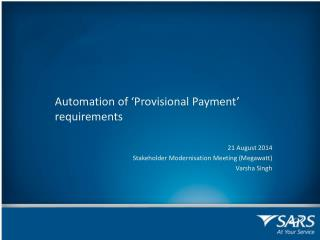 Automation of 'Provisional Payment' requirements 21 August 2014