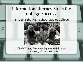 Information Literacy Skills for College Success