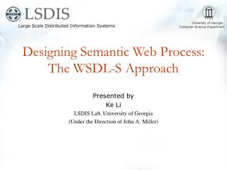 Designing Semantic Web Process:  The WSDL-S Approach