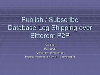 Publish / Subscribe  Database Log Shipping over Bittorent P2P