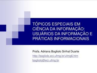 TÓPICOS ESPECIAIS EM CIÊNCIA DA INFORMAÇÃO: USUÁRIOS DA INFORMAÇÃO E PRÁTICAS INFORMACIONAIS
