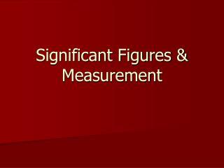 Significant Figures & Measurement